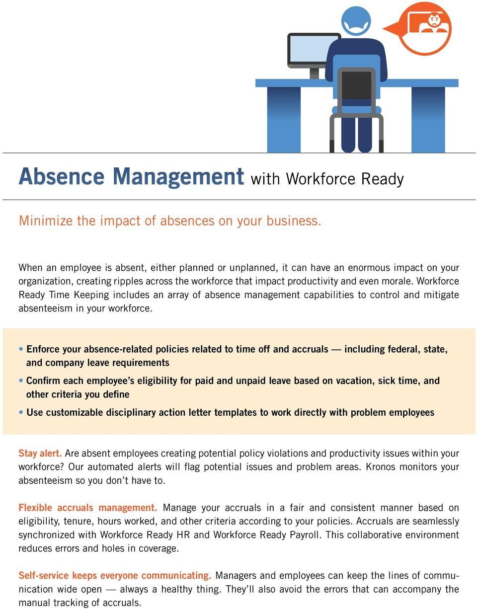 Workforce Ready Time Keeping includes an array of absence management capabilities to control and mitigate absenteeism in your workforce.