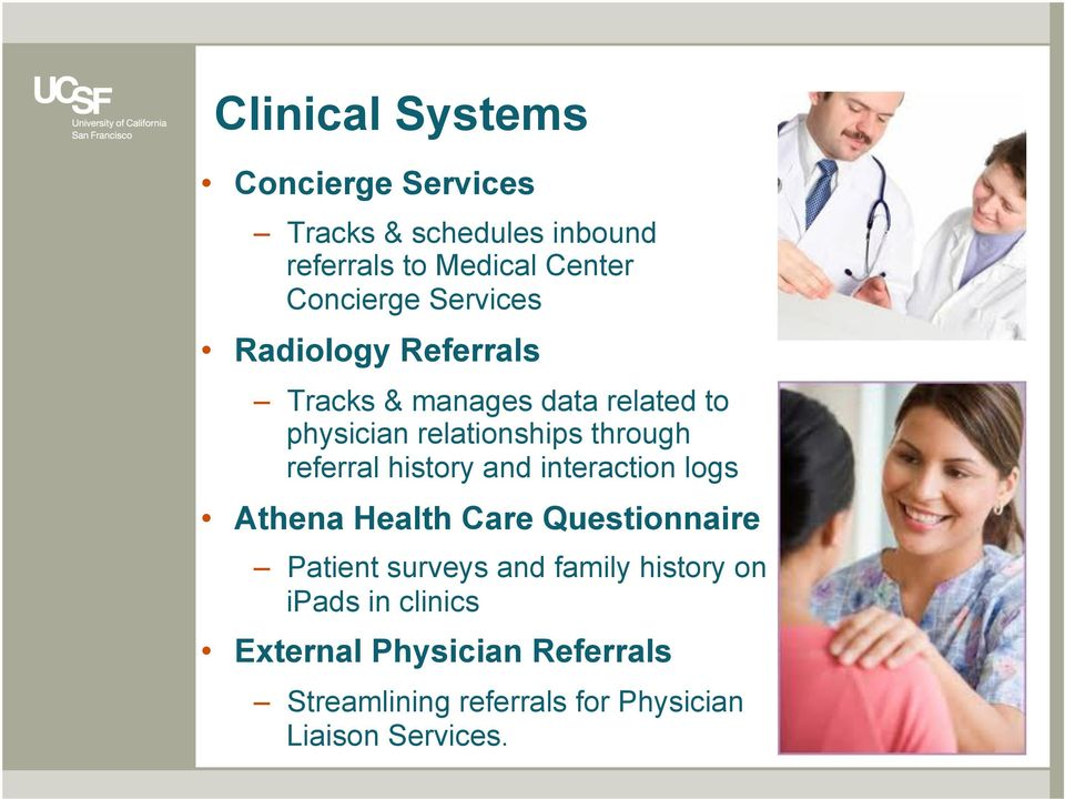 referral history and interaction logs Athena Health Care Questionnaire Patient surveys and family