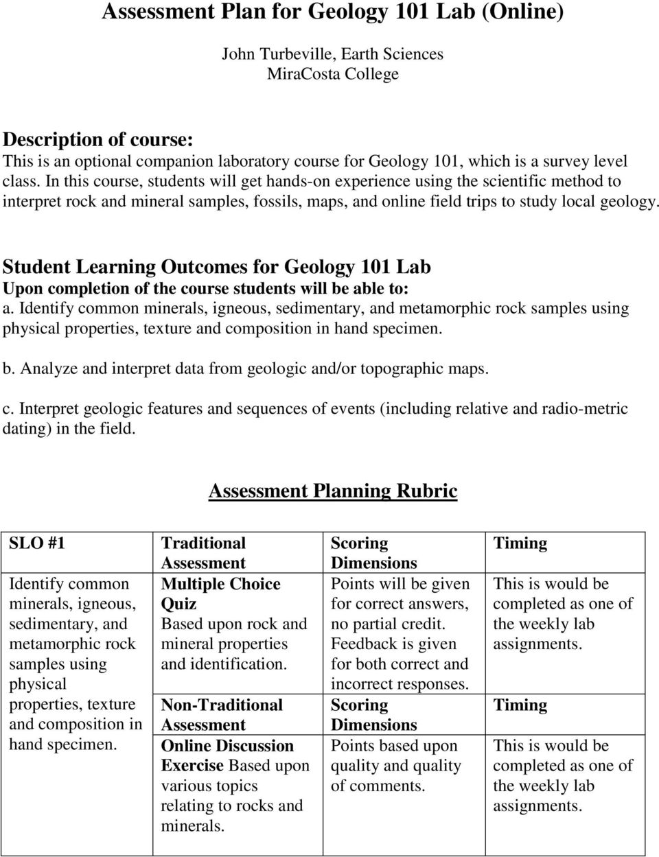 Student Learning Outcomes for Geology 101 Lab Upon completion of the course students will be able to: a.