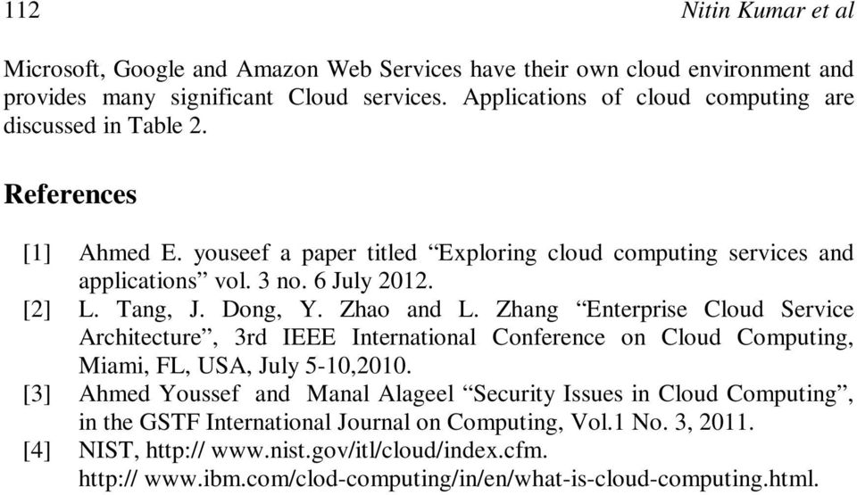 Tang, J. Dong, Y. Zhao and L. Zhang Enterprise Cloud Service Architecture, 3rd IEEE International Conference on Cloud Computing, Miami, FL, USA, July 5-10,2010.