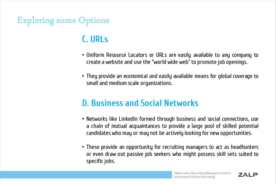 Business and Social Networks Networks like LinkedIn formed through business and social connections, use a chain of mutual acquaintances to provide a large pool of skilled