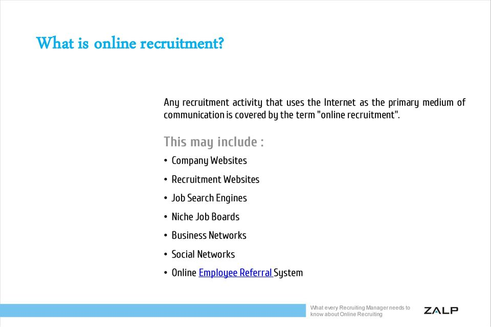 "communication is covered by the term ""online recruitment""."