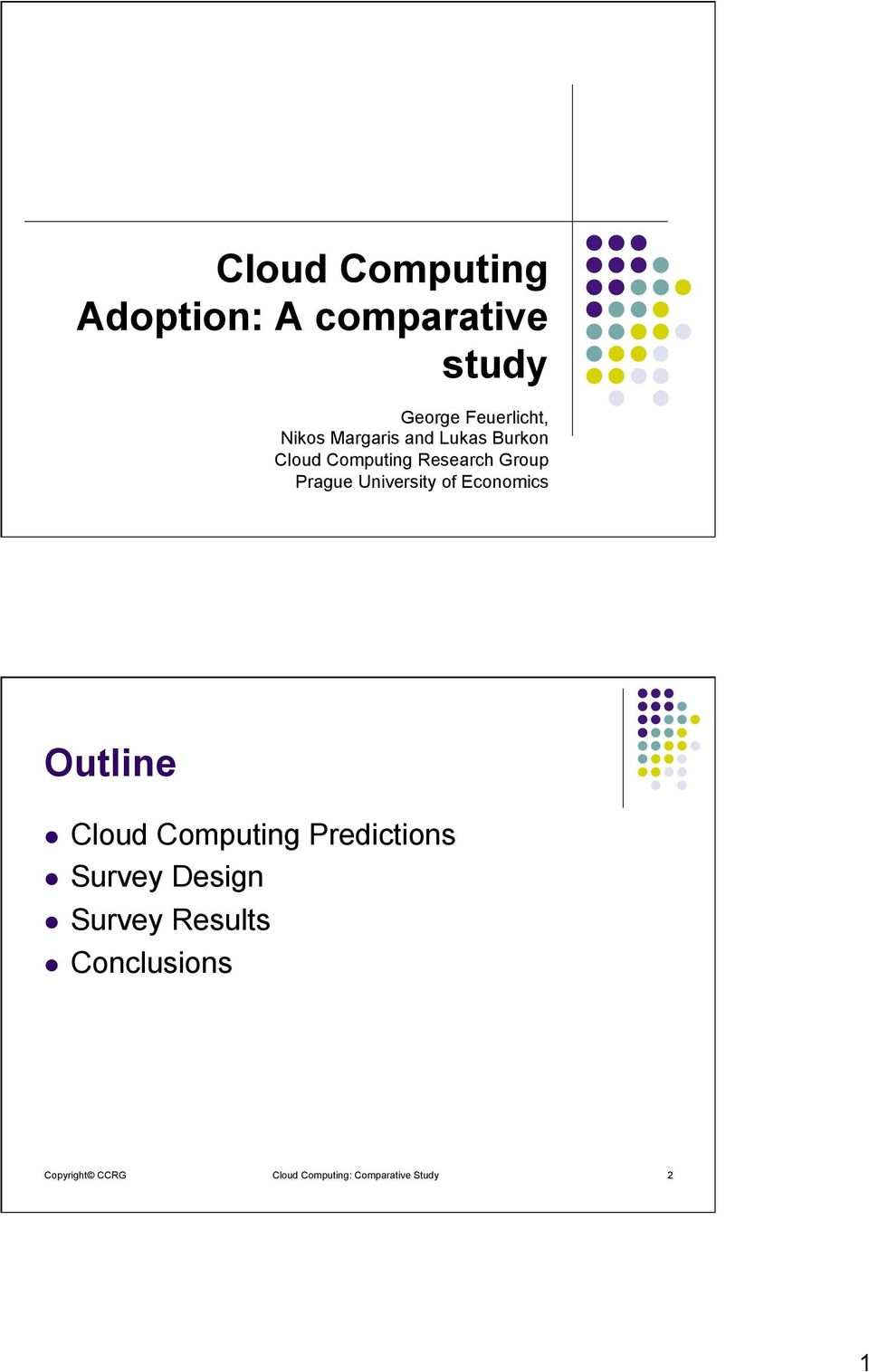 of Economics Outline l Cloud Computing Predictions l Survey Design l
