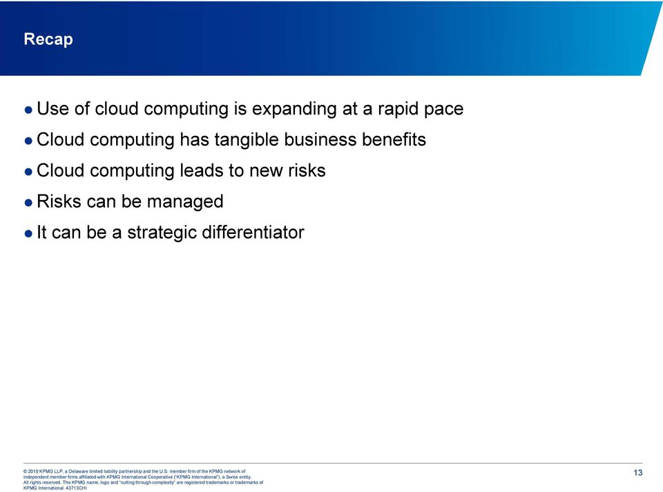 benefits Cloud computing leads to new risks Risks