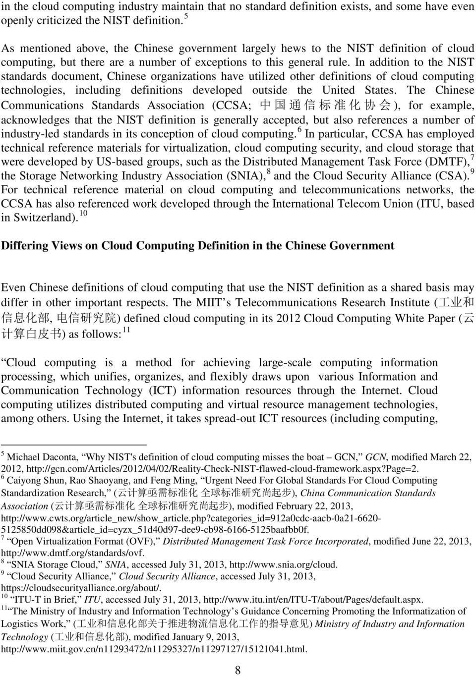 In addition to the NIST standards document, Chinese organizations have utilized other definitions of cloud computing technologies, including definitions developed outside the United States.