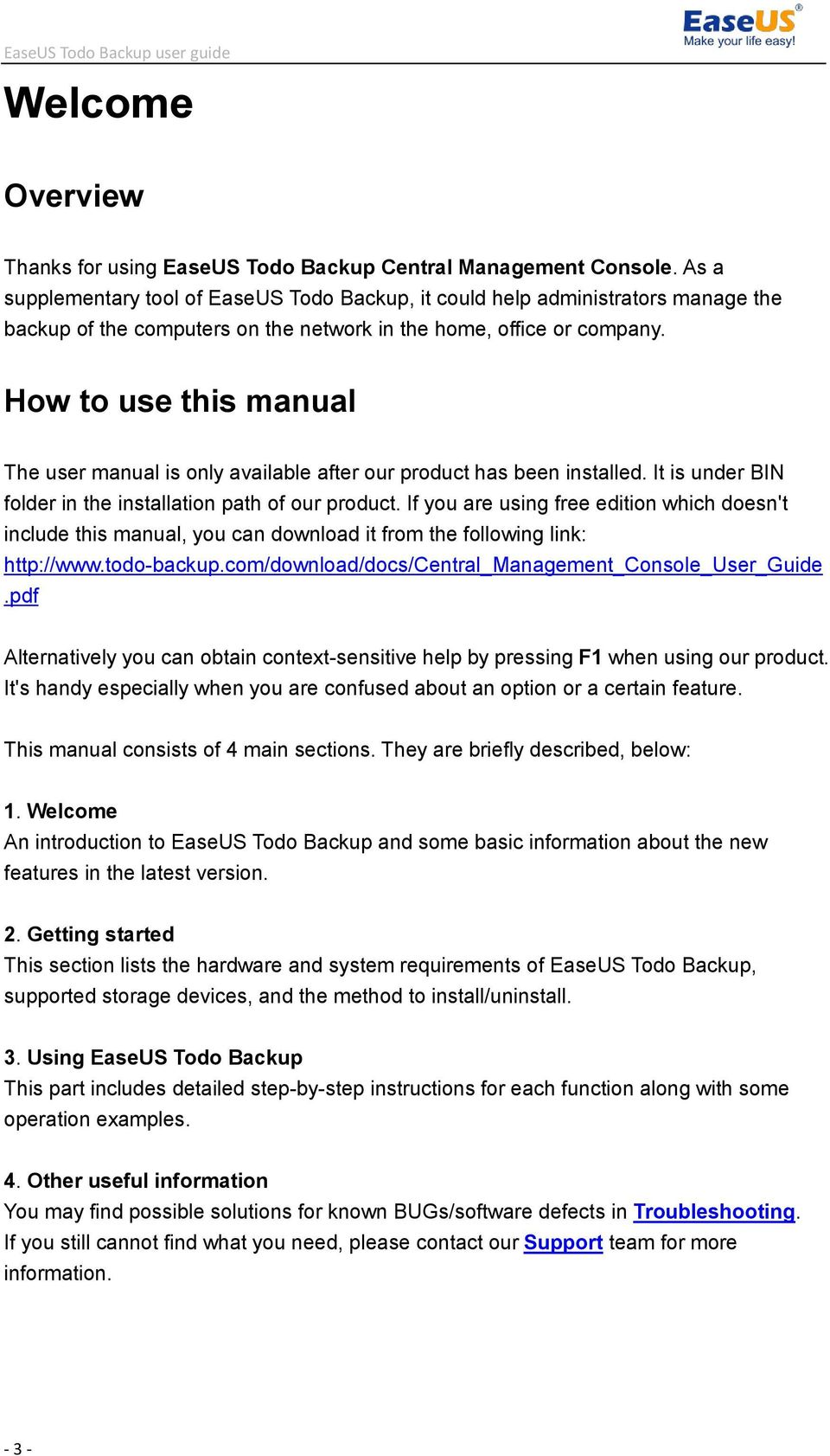 How to use this manual The user manual is only available after our product has been installed. It is under BIN folder in the installation path of our product.