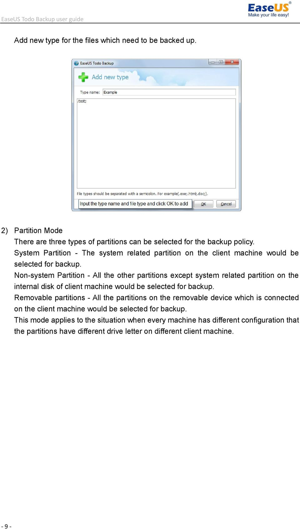 Non-system Partition - All the other partitions except system related partition on the internal disk of client machine would be selected for backup.