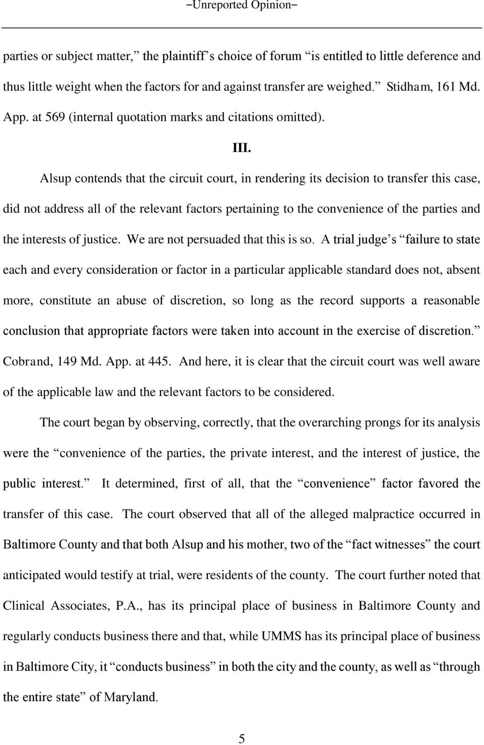 Alsup contends that the circuit court, in rendering its decision to transfer this case, did not address all of the relevant factors pertaining to the convenience of the parties and the interests of