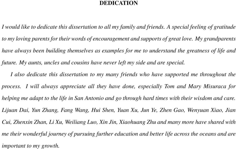 I also dedicate this dissertation to my many friends who have supported me throughout the process.