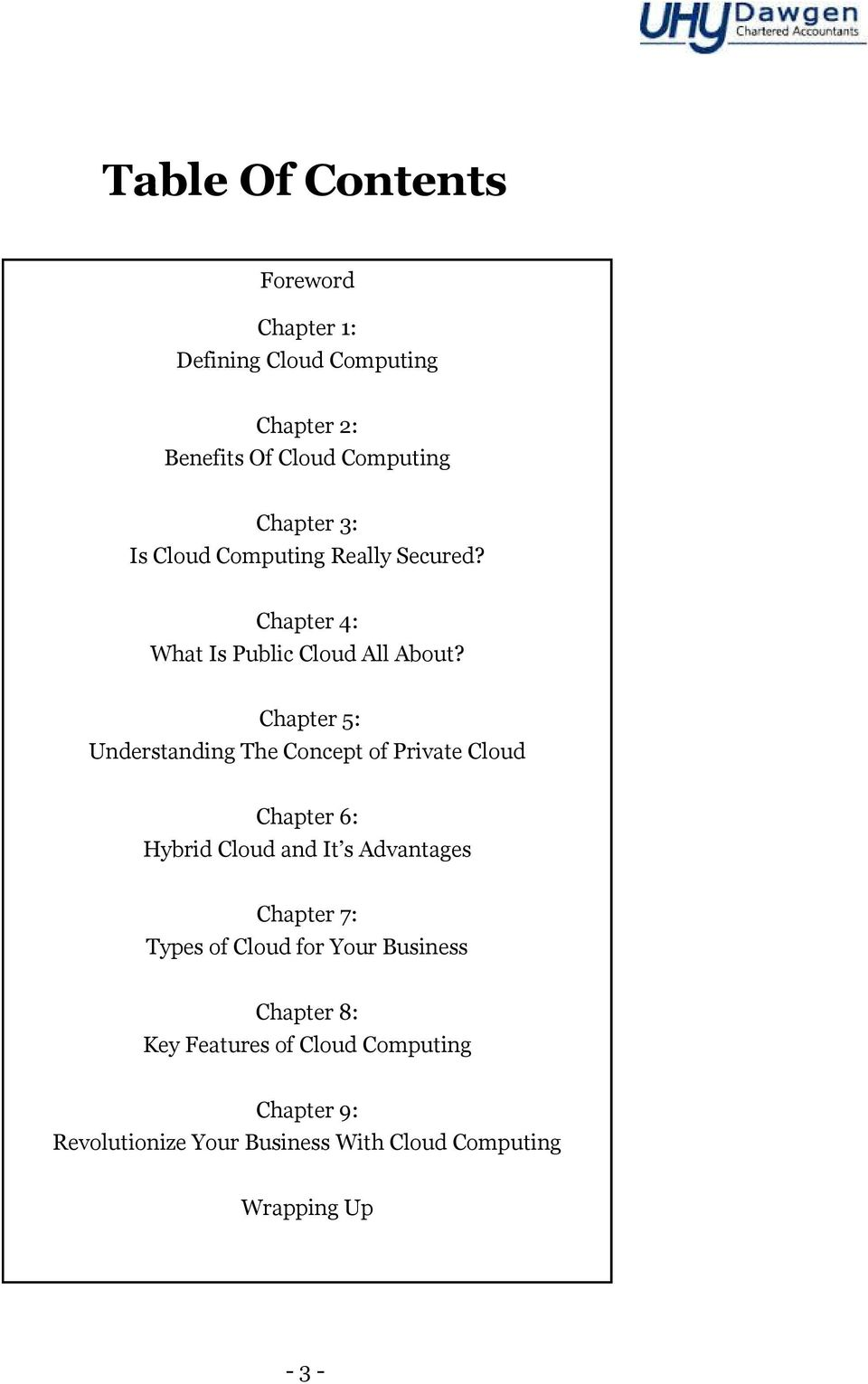 Chapter 5: Understanding The Concept of Private Cloud Chapter 6: Hybrid Cloud and It s Advantages Chapter 7: