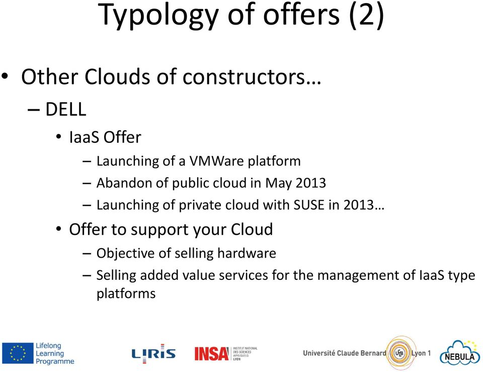 cloud with SUSE in 2013 Offer to support your Cloud Objective of selling