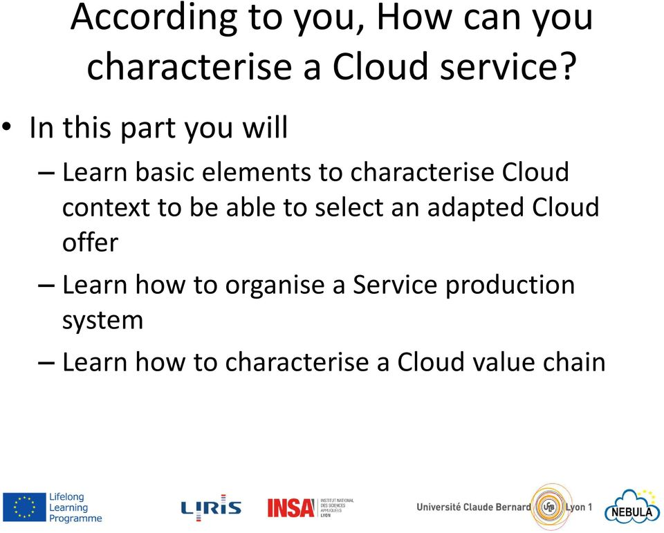 context to be able to select an adapted Cloud offer Learn how to