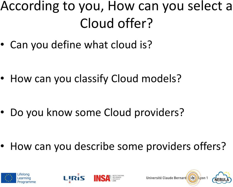 How can you classify Cloud models?