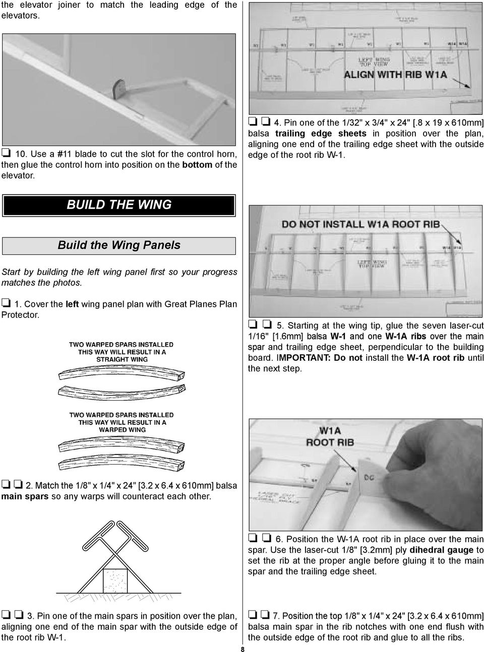 BUILD THE WING Build the Wing Panels Start by building the left wing panel first so your progress matches the photos. 1. Cover the left wing panel plan with Great Planes Plan Protector. 5.