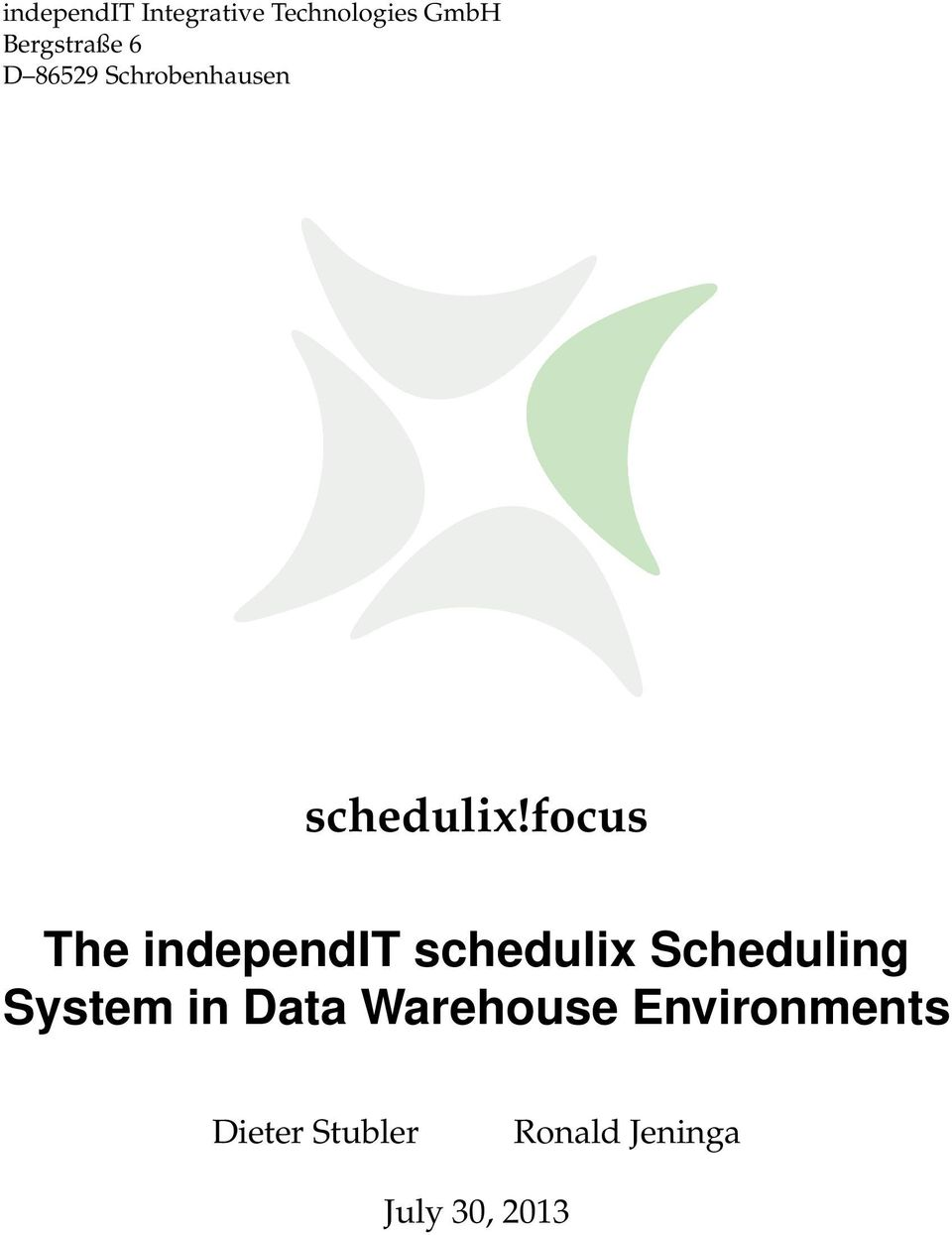 focus The independit schedulix Scheduling System in
