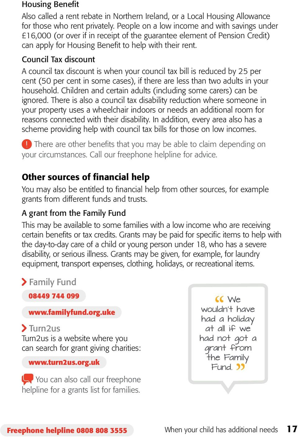 Council Tax discount A council tax discount is when your council tax bill is reduced by 25 per cent (50 per cent in some cases), if there are less than two adults in your household.