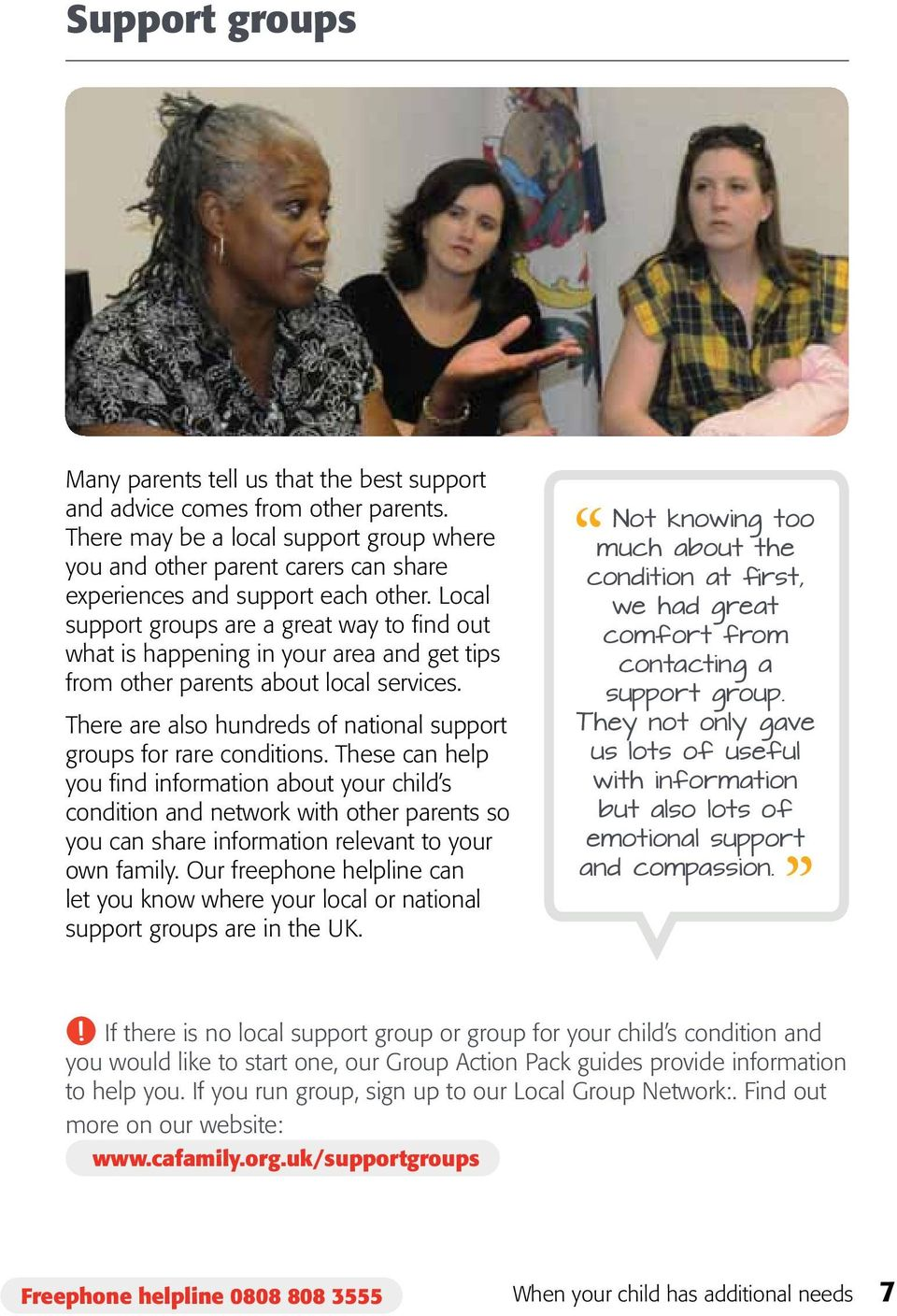 Local support groups are a great way to find out what is happening in your area and get tips from other parents about local services.