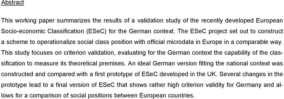 This study focuses on criterion validation, evaluating for the German context the capability of the classification to measure its theoretical premises.