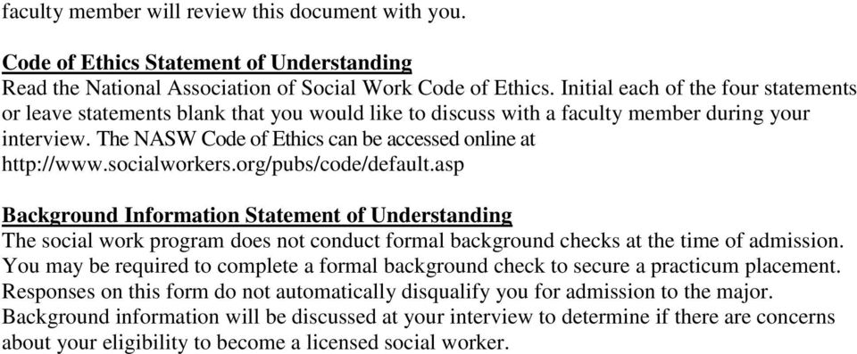 socialworkers.org/pubs/code/default.asp Background Information Statement of Understanding The social work program does not conduct formal background checks at the time of admission.
