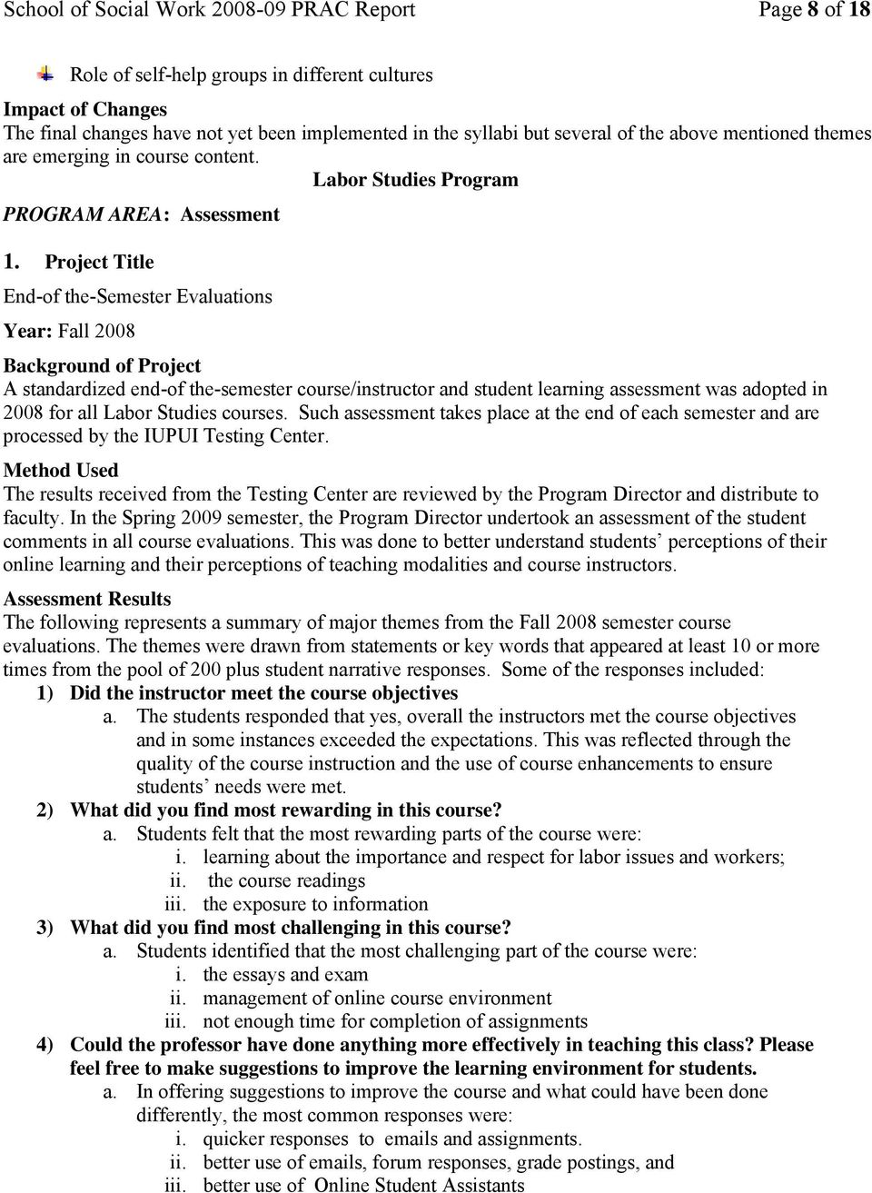 Project Title End-of the-semester Evaluations Year: Fall 2008 Background of Project A standardized end-of the-semester course/instructor and student learning assessment was adopted in 2008 for all