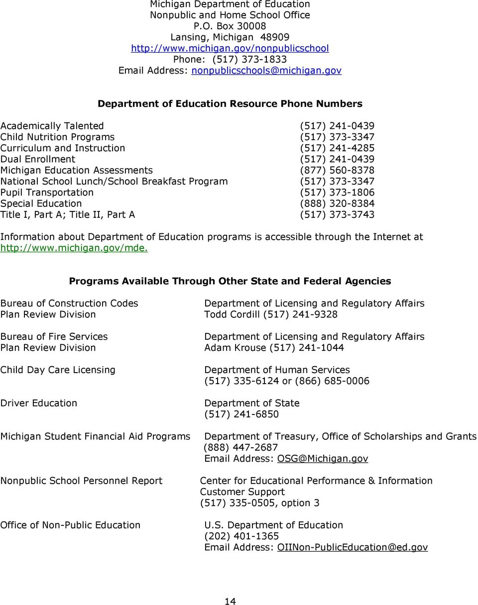 gov Department of Education Resource Phone Numbers Academically Talented (517) 241-0439 Child Nutrition Programs (517) 373-3347 Curriculum and Instruction (517) 241-4285 Dual Enrollment (517)