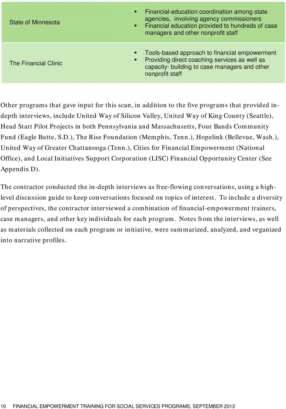 input for this scan, in addition to the five programs that provided indepth interviews, include United Way of Silicon Valley, United Way of King County (Seattle), Head Start Pilot Projects in both