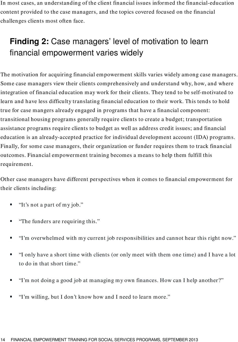 Finding 2: Case managers level of motivation to learn financial empowerment varies widely The motivation for acquiring financial empowerment skills varies widely among case managers.