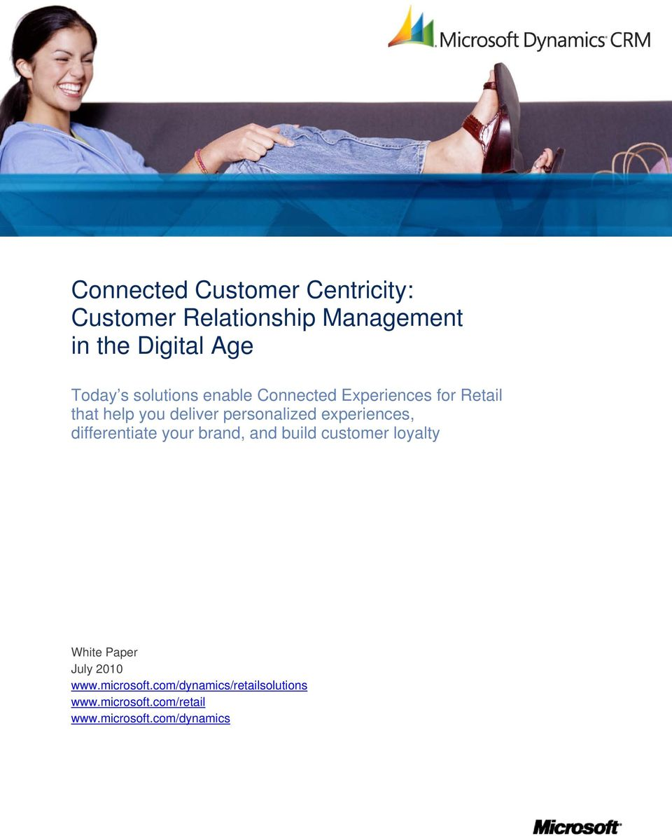 experiences, differentiate your brand, and build customer loyalty White Paper July 2010