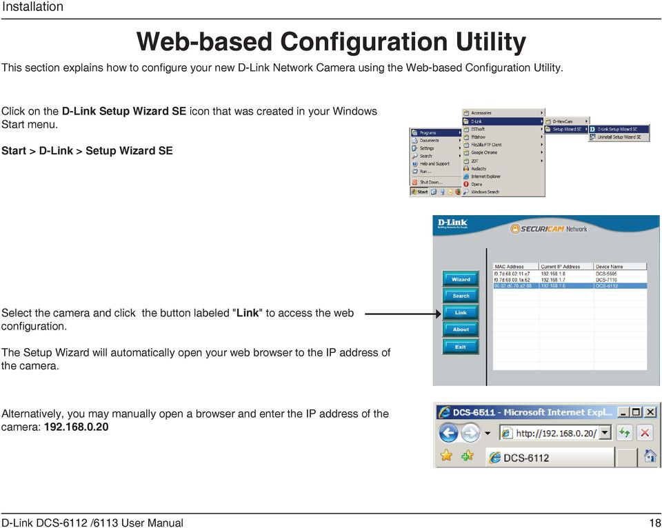 "Start > D-Link > Setup Wizard SE Select the camera and click the button labeled ""Link"" to access the web configuration."