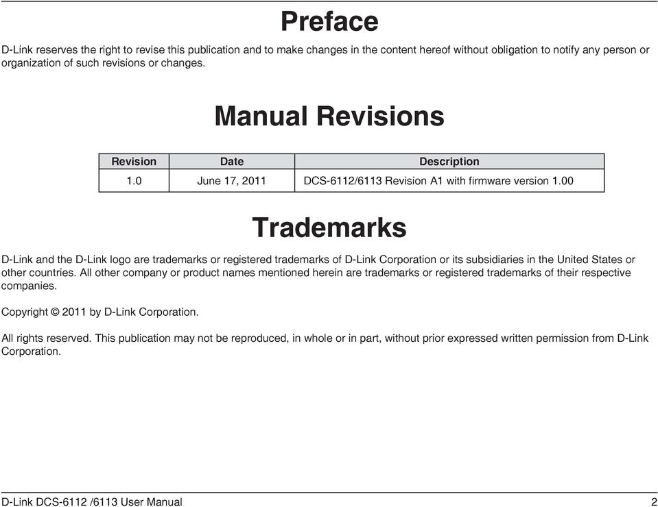 All other company or product names mentioned herein are trademarks or registered trademarks of their respective companies. Copyright 2011 by D-Link Corporation. Revision Date Description 1.