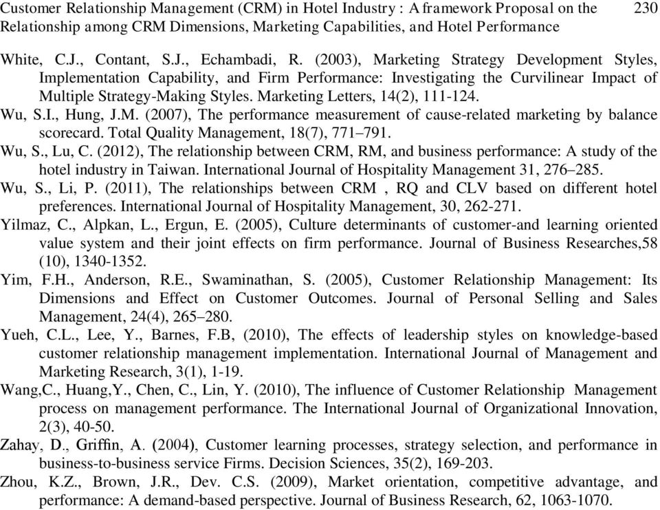 Marketing Letters, 14(2), 111-124. Wu, S.I., Hung, J.M. (2007), The performance measurement of cause-related marketing by balance scorecard. Total Quality Management, 18(7), 771 791. Wu, S., Lu, C.
