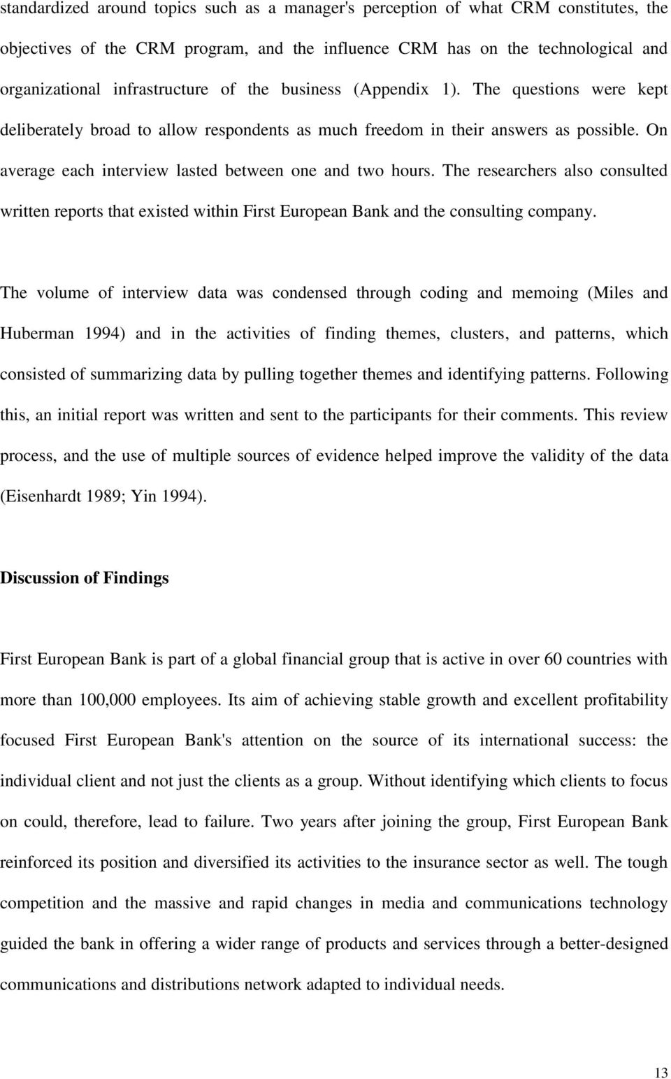 The researchers also consulted written reports that existed within First European Bank and the consulting company.