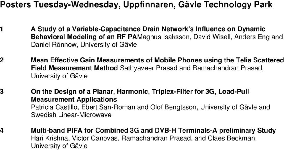 and Ramachandran Prasad, 3 On the Design of a Planar, Harmonic, Triplex-Filter for 3G, Load-Pull Measurement Applications Patricia Castillo, Ebert San-Roman and Olof