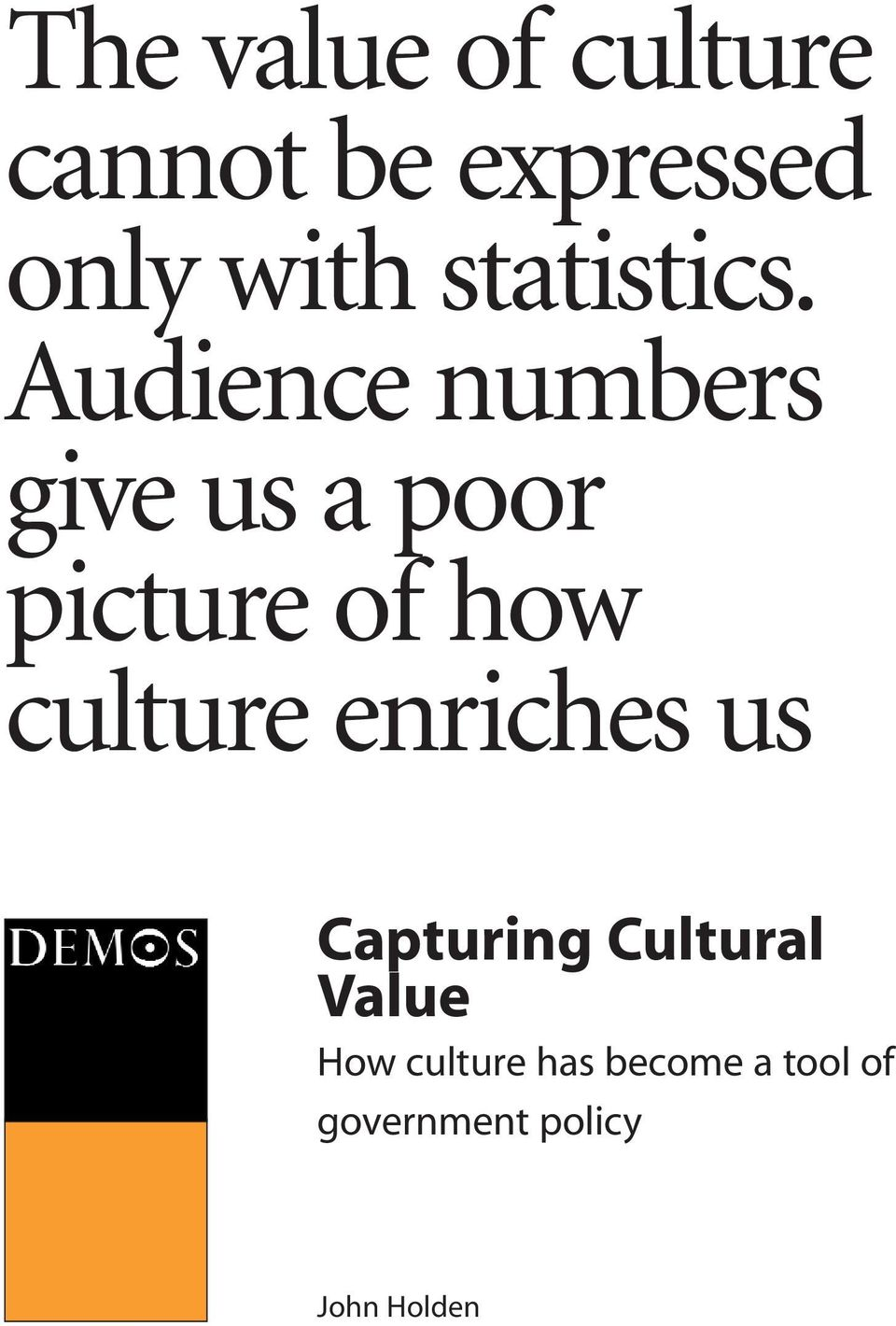 Audience numbers give us a poor picture of how culture