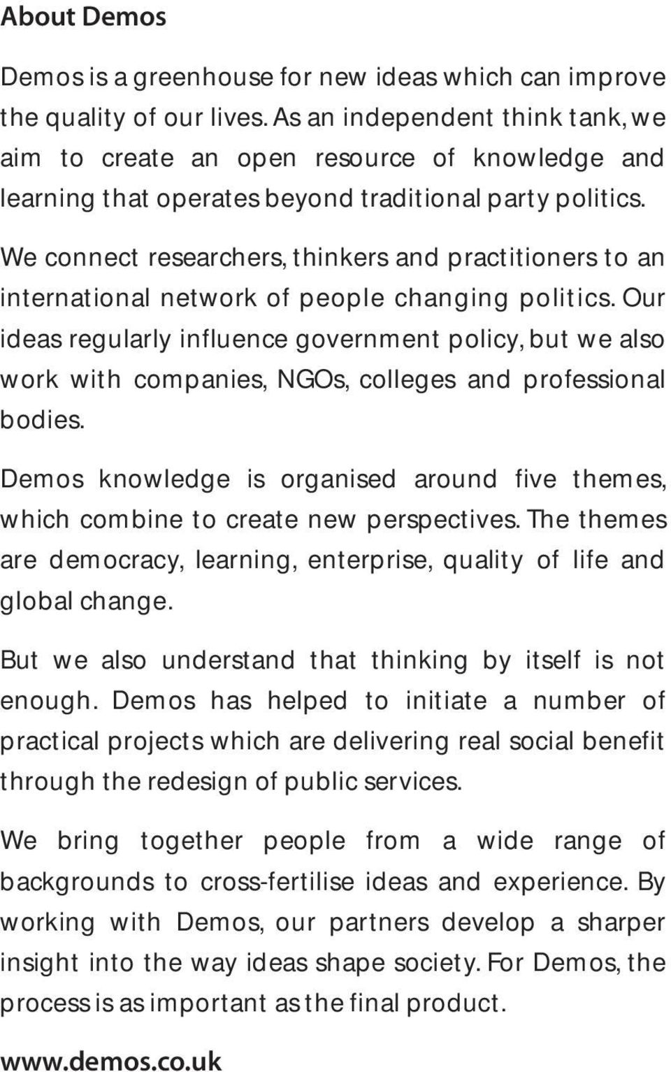 We connect researchers, thinkers and practitioners to an international network of people changing politics.