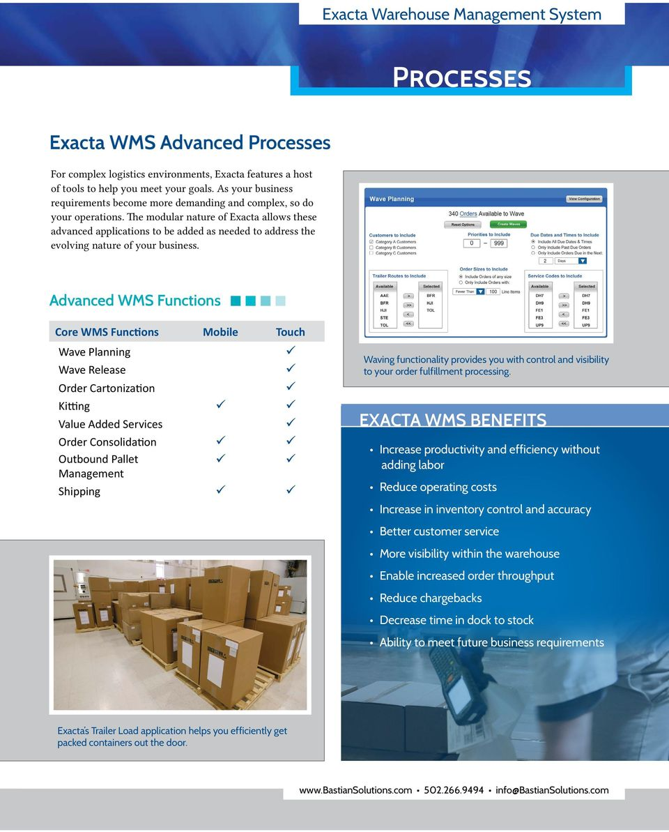 The modular nature of Exacta allows these advanced applications to be added as needed to address the evolving nature of your business.