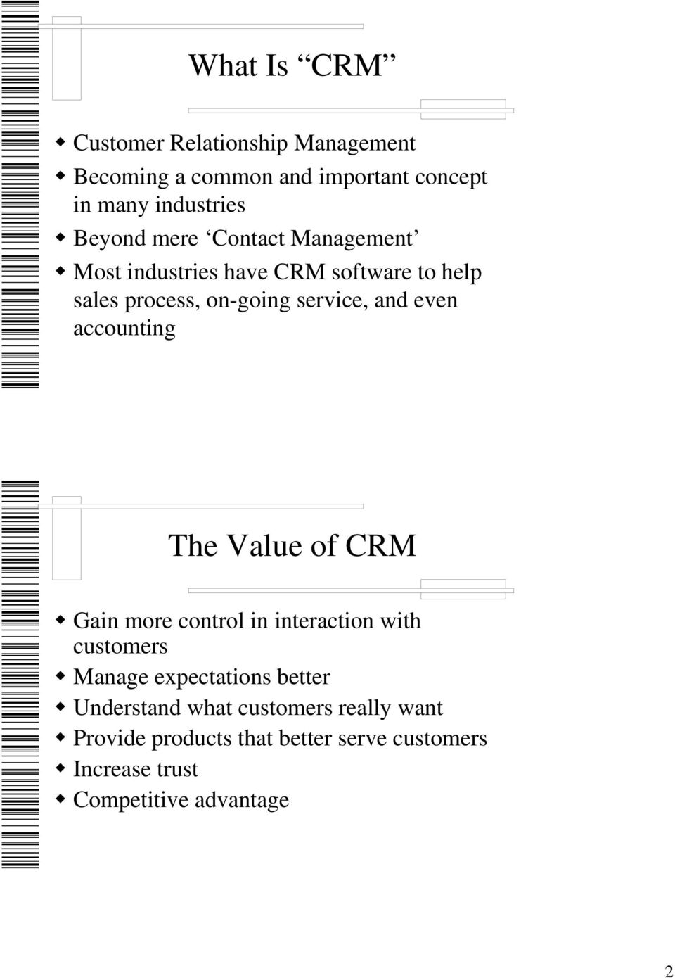 accounting The Value of CRM Gain more control in interaction with customers Manage expectations better