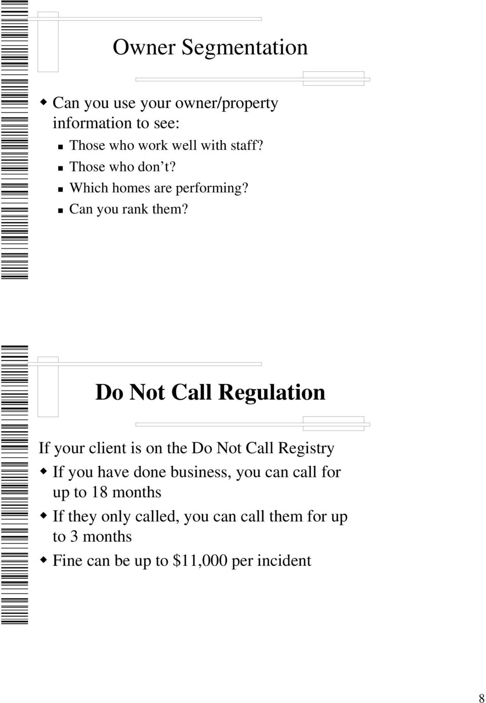 Do Not Call Regulation If your client is on the Do Not Call Registry If you have done business,