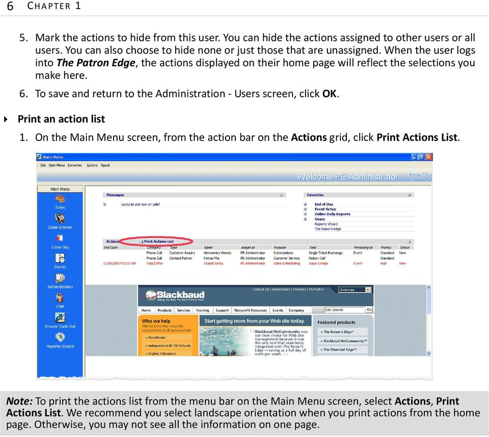 To save and return to the Administration - Users screen, click OK. Print an action list 1. On the Main Menu screen, from the action bar on the Actions grid, click Print Actions List.
