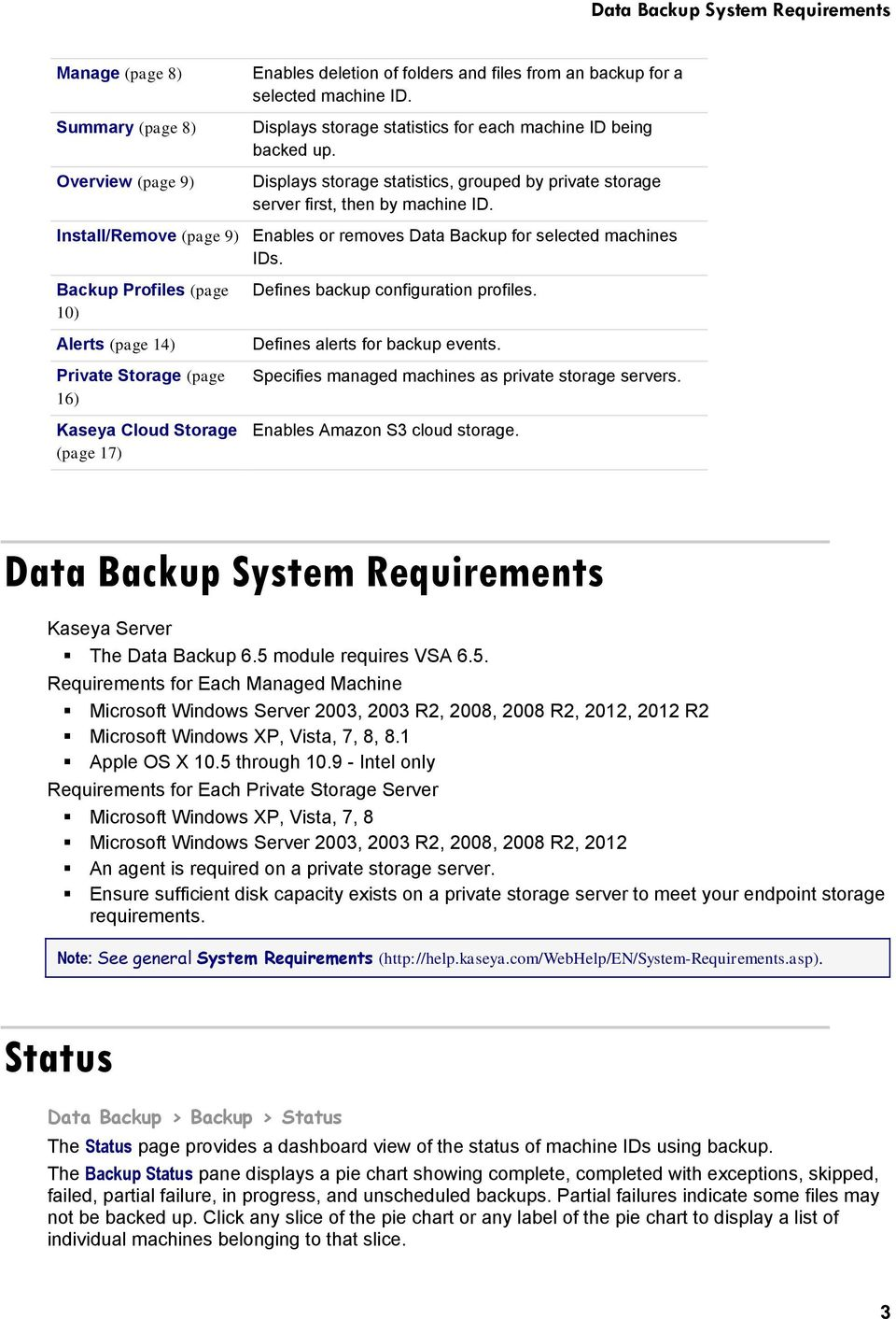 Install/Remove (page 9) Enables or removes Data Backup for selected machines IDs.
