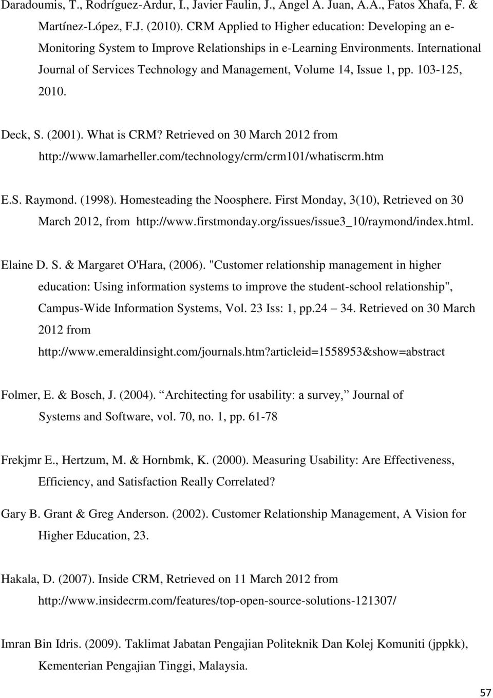 International Journal of Services Technology and Management, Volume 14, Issue 1, pp. 103-125, 2010. Deck, S. (2001). What is CRM? Retrieved on 30 March 2012 from http://www.lamarheller.