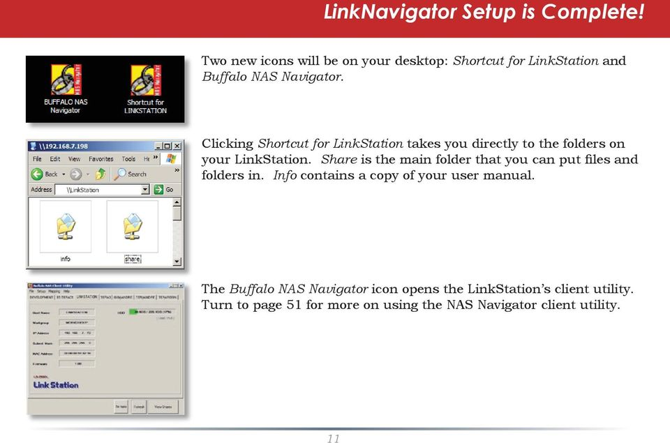 Clicking Shortcut for LinkStation takes you directly to the folders on your LinkStation.