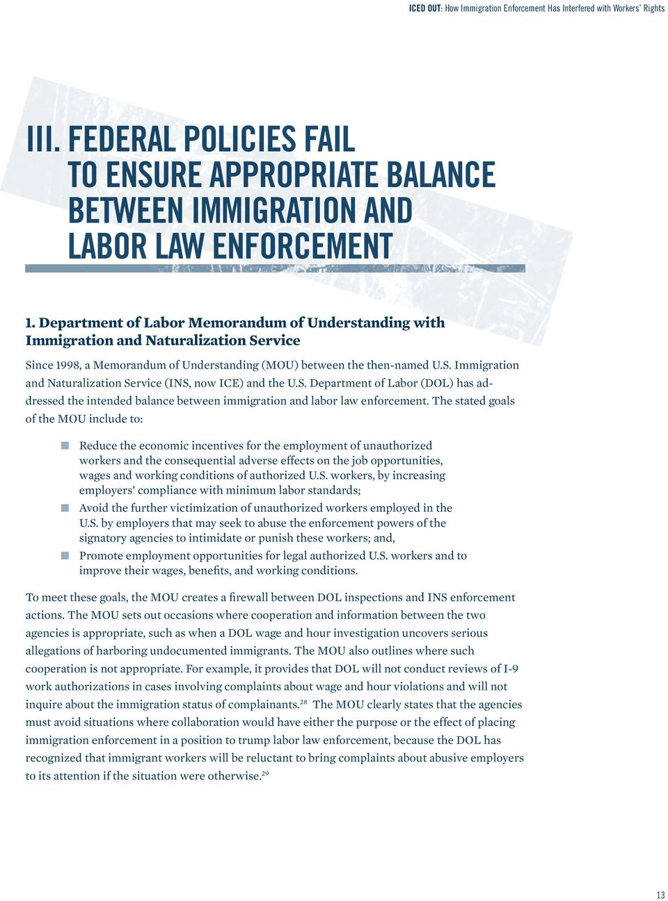 S. Department of Labor (DOL) has addressed the intended balance between immigration and labor law enforcement.