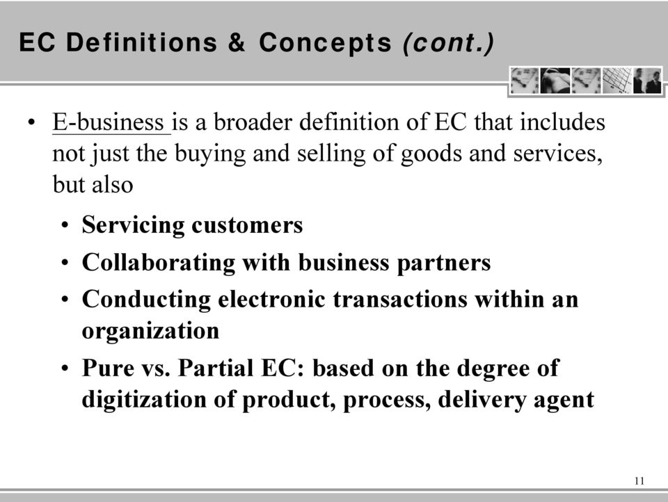 of goods and services, but also Servicing customers Collaborating with business partners