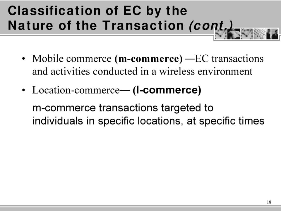 conducted in a wireless environment Location-commerce (l-commerce)