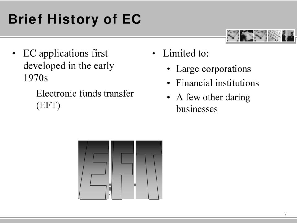 transfer (EFT) Limited to: Large corporations