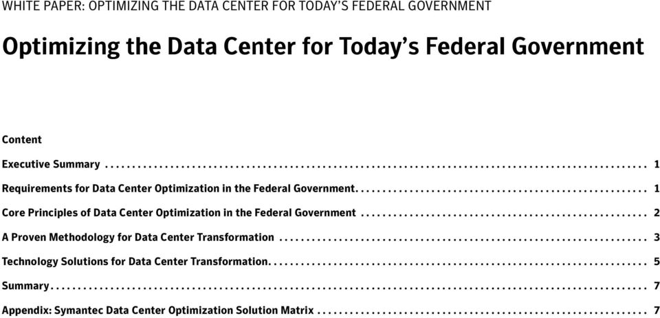 ..................................................... 1 Core Principles of Data Center Optimization in the Federal Government..................................................... 2 A Proven Methodology for Data Center Transformation.