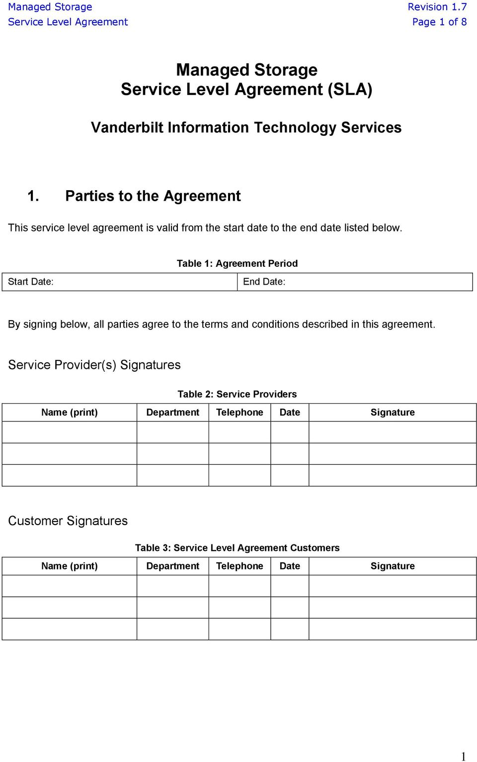 Table 1: Agreement Period Start Date: End Date: By signing below, all parties agree to the terms and conditions described in this agreement.
