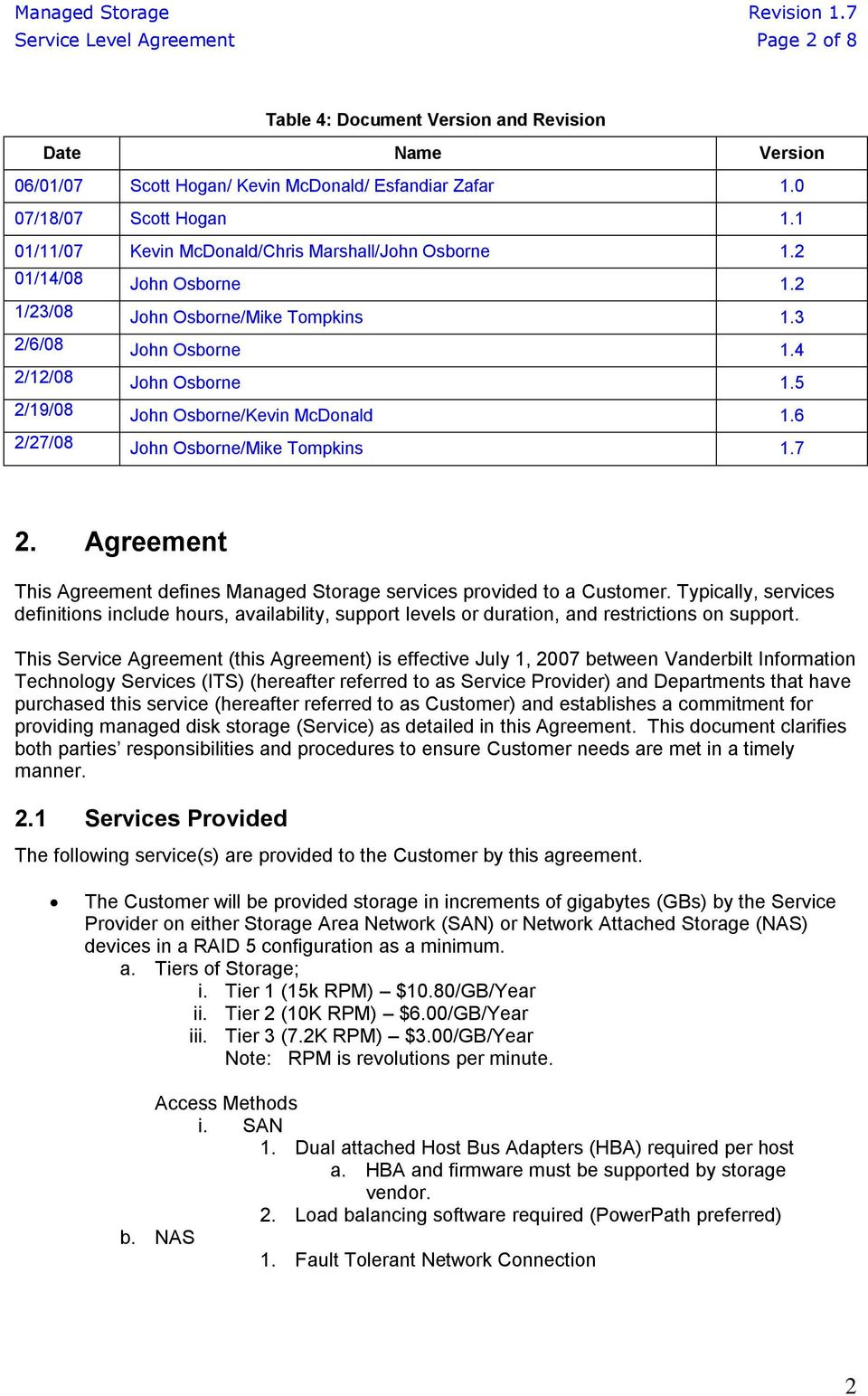 5 2/19/08 John Osborne/Kevin McDonald 1.6 2/27/08 John Osborne/Mike Tompkins 1.7 2. Agreement This Agreement defines Managed Storage services provided to a Customer.