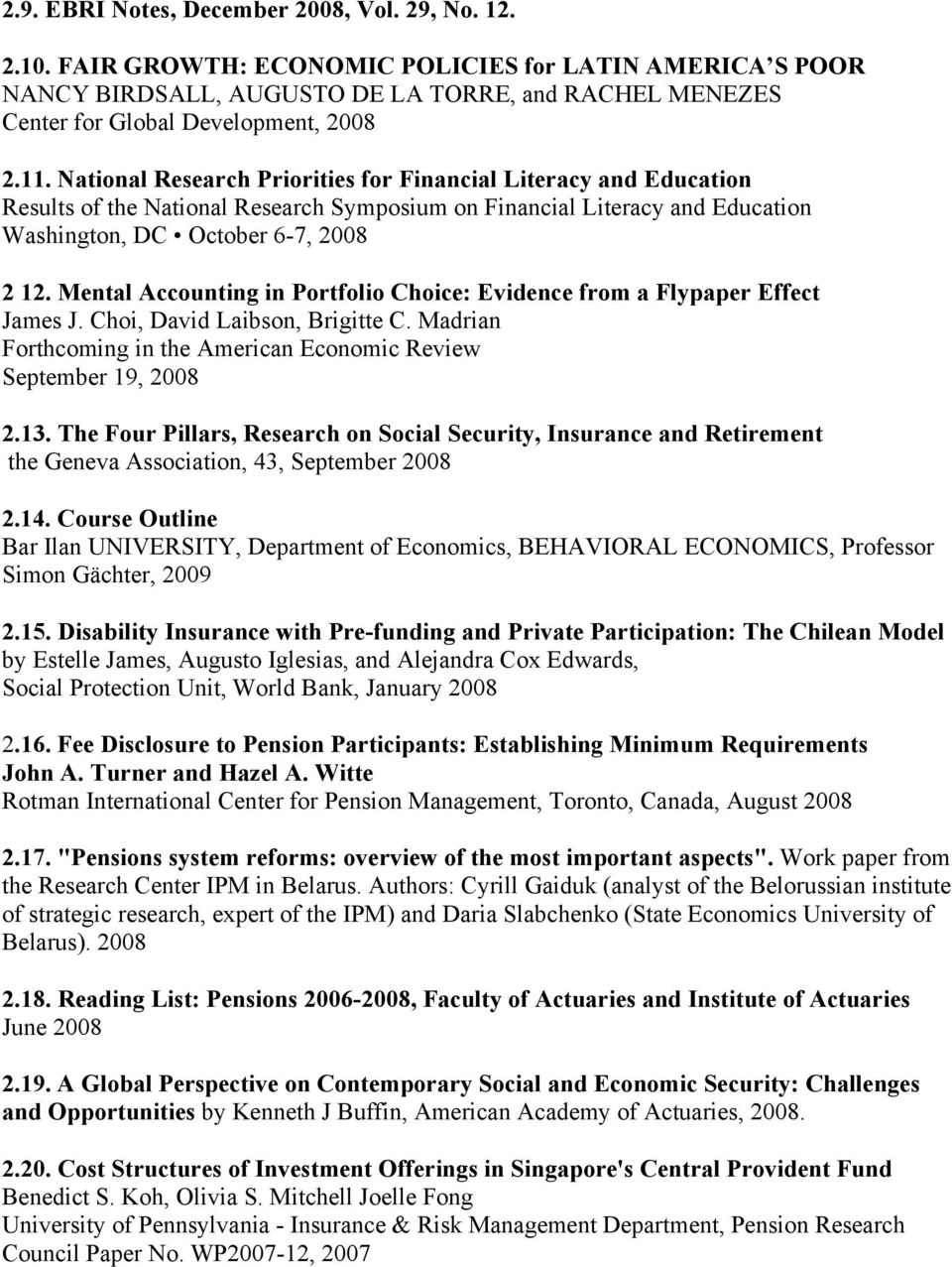 National Research Priorities for Financial Literacy and Education Results of the National Research Symposium on Financial Literacy and Education Washington, DC October 6-7, 2008 2 12.